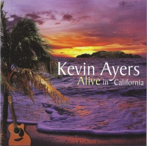 Kevin Ayers Alive in California